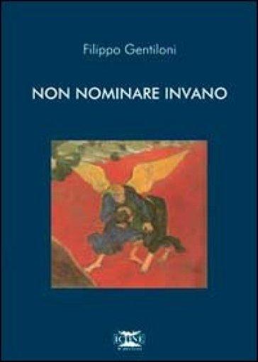 Non nominare invano - Filippo Gentiloni  
