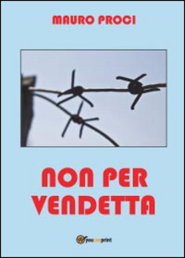 Non per vendetta - Mauro Proci | Kritjur.org