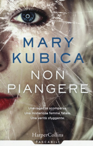 Non piangere - Mary Kubica  