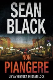 Non piangere: Serie di Ryan Lock vol. 5