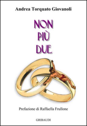 Non più due - Andrea Torquato Giovanoli | Rochesterscifianimecon.com