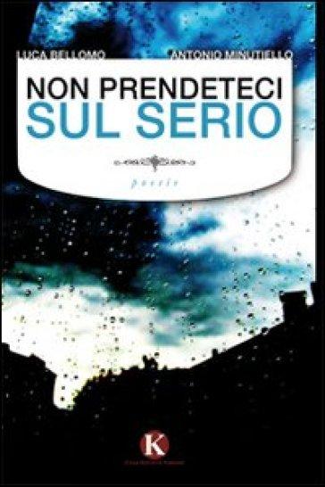 Non prendeteci sul serio - Luca Bellomo | Jonathanterrington.com