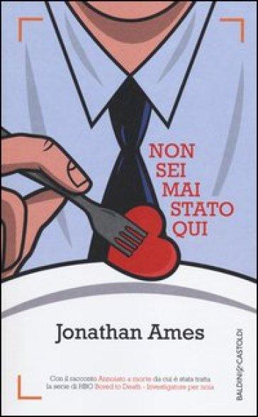 Non sei mai stato qui - Jonathan Ames  