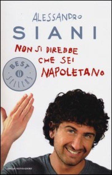 Non si direbbe che sei napoletano - Alessandro Siani | Jonathanterrington.com