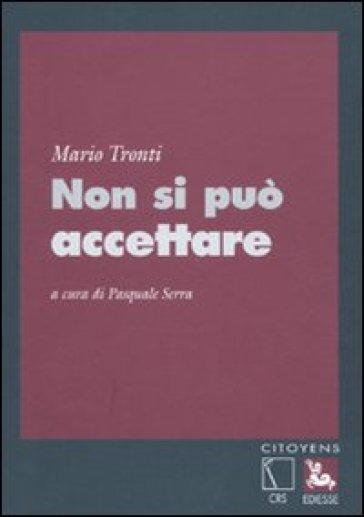 Non si può accettare - Mario Tronti pdf epub