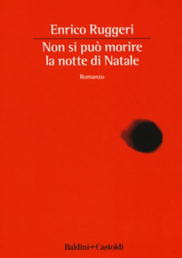 Non si può morire la notte di Natale - Enrico Ruggeri |