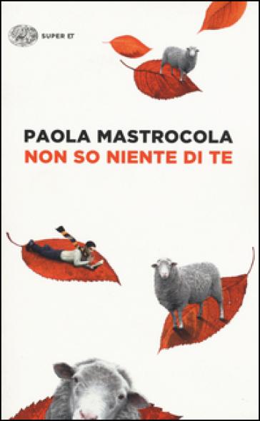 Non so niente di te - Paola Mastrocola | Kritjur.org