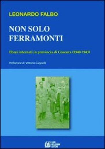 Non solo Ferramonti. Ebrei internati in provincia di Cosenza (1940-1943)