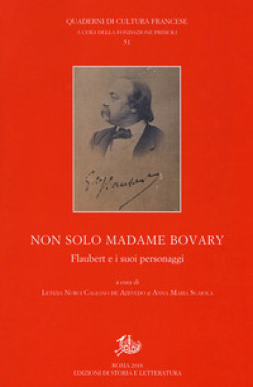 Non solo Madame Bovary. Flaubert e i suoi personaggi - Norci Cagiano de Azevedo Letizia   Thecosgala.com