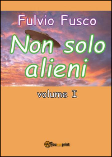 Non solo alieni - Fulvio Fusco   Rochesterscifianimecon.com