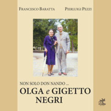 Non solo don Nando... Olga e Gigetto Negri - Francesco Baratta | Jonathanterrington.com
