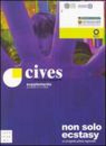 Non solo ecstasy. Un progetto pilota regionale. Supplemento a Cives (3-2005)