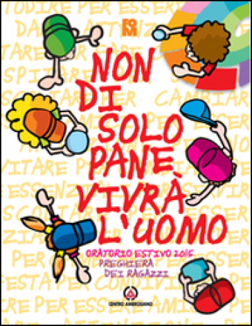 Non di solo pane vivrà l'uomo. Preghiera dei ragazzi per l'oratorio estivo - Fondazione Oratori Milanesi |