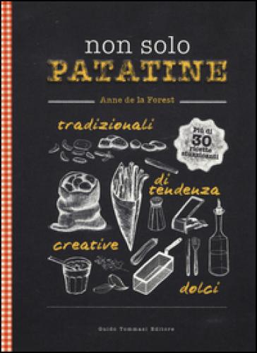 Non solo patatine - Anne de La Forest  