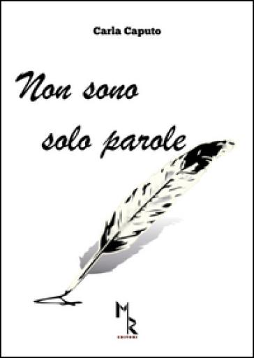 Non sono solo parole - Carla Caputo  