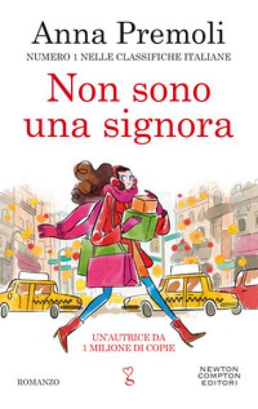 Non sono una signora - Anna Premoli - Libro - Mondadori Store