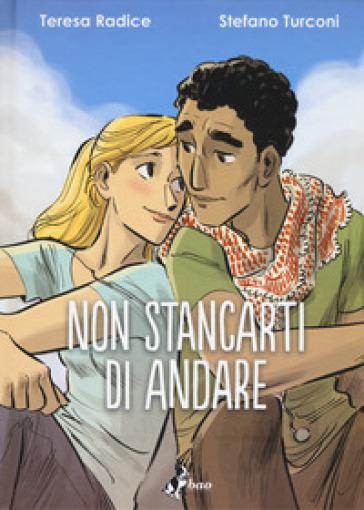 Non stancarti di andare - Stefano Turconi   Rochesterscifianimecon.com