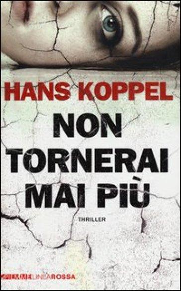 Non tornerai mai più - Hans Koppel   Jonathanterrington.com