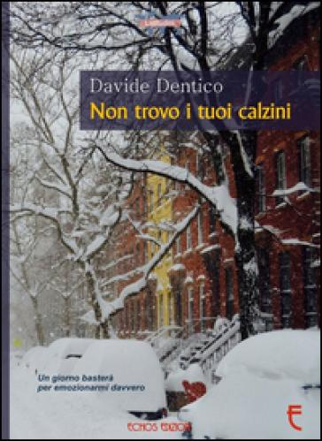 Non trovo i tuoi calzini - Davide Dentico | Ericsfund.org