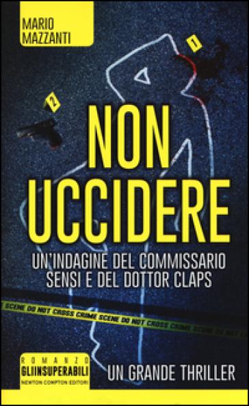 Non uccidere - Mario Mazzanti | Rochesterscifianimecon.com