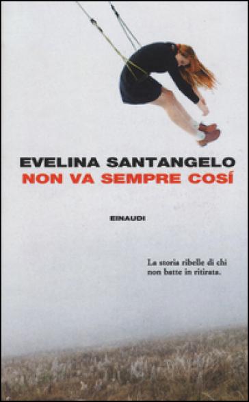 Non va sempre così - Evelina Santangelo | Jonathanterrington.com