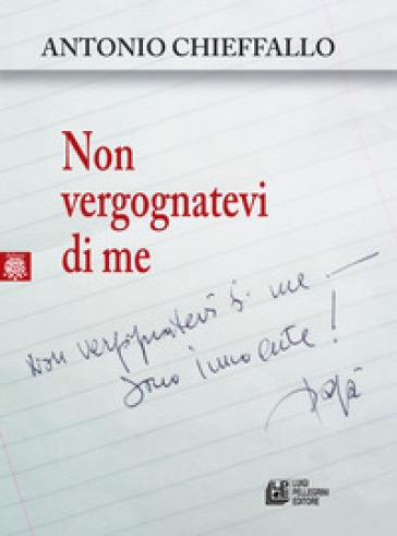 Non vergognatevi di me - Antonio Chieffallo | Kritjur.org