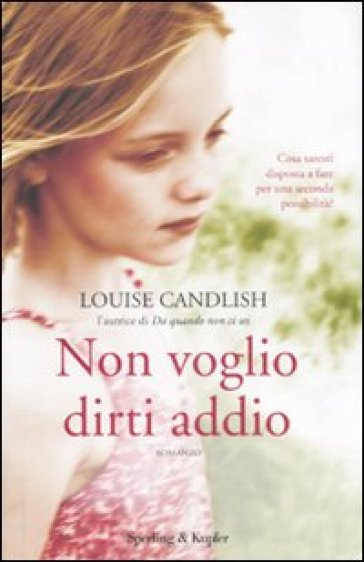 Non voglio dirti addio - Louise Candlish | Kritjur.org