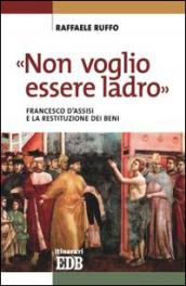 «Non voglio essere ladro». Francesco d'Assisi e la restituzione dei beni