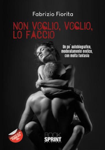 Non voglio, voglio, lo faccio - Fabrizio Fiorita |