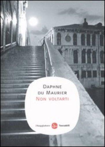 Non voltarti - Daphne Du Maurier |