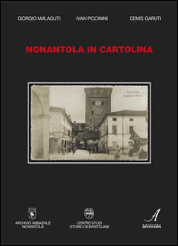 Nonantola in cartolina - Gino Malaguti | Rochesterscifianimecon.com