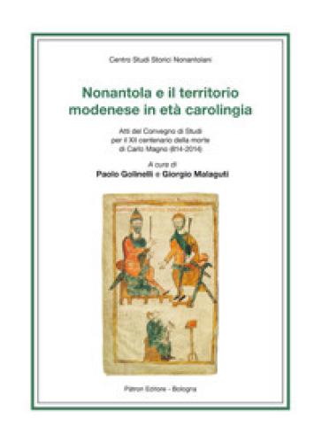 Nonantola e il territorio modenese in età carolingia - Paolo Golinelli  