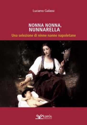 Nonna nonna, nunnarella. Una selezione di ninne nanne napoletane - Luciano Galassi  