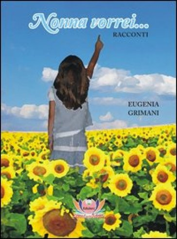 Nonna vorrei... - Eugenia Grimani | Kritjur.org