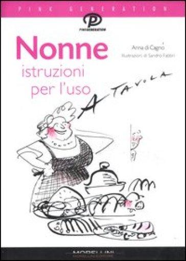 Nonne. Istruzioni per l'uso - Anna Di Cagno | Jonathanterrington.com