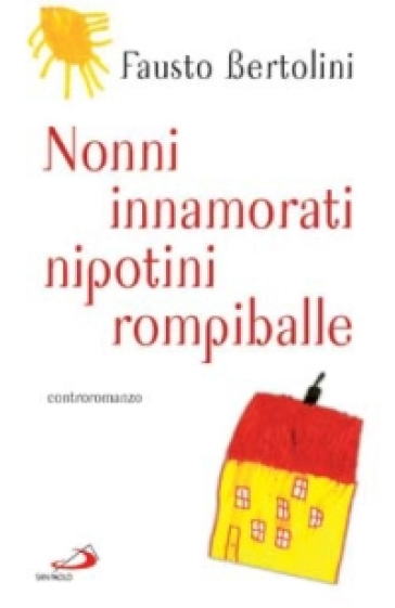 Nonni innamorati, nipotini rompiballe - Fausto Bertolini   Kritjur.org
