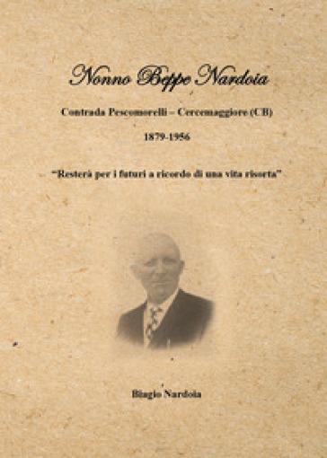 Nonno Beppe Nardoia - Biagio Nardoia |