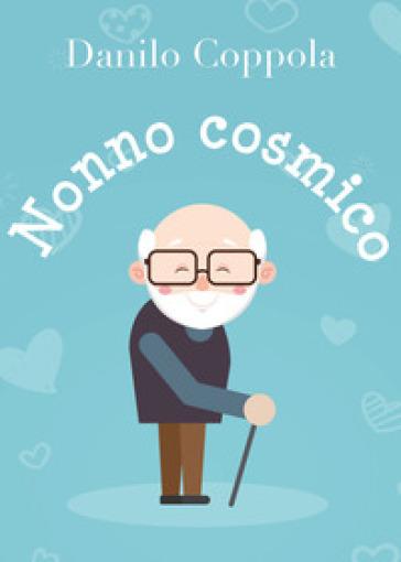 Nonno cosmico - Danilo Coppola  