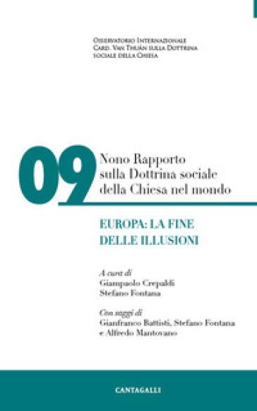 Nono rapporto sulla dottrina sociale della Chiesa nel mondo. 9: Europa: la fine delle illusioni - G. Crepaldi  