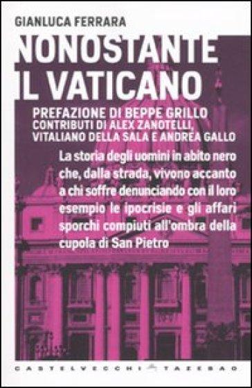 Nonostante il Vaticano - Gianluca Ferrara |