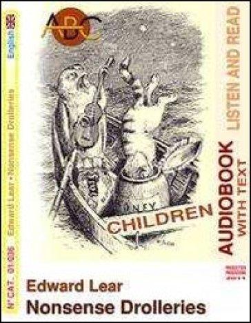 Nonsense drolleries. Audiolibro. CD Audio. Con CD-ROM - Edward Lear |