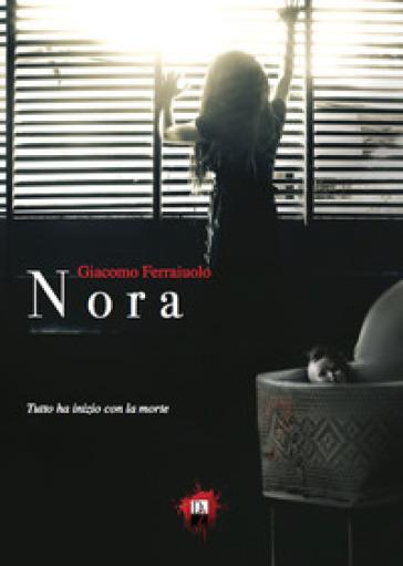 Nora - Giacomo Ferraiuolo |