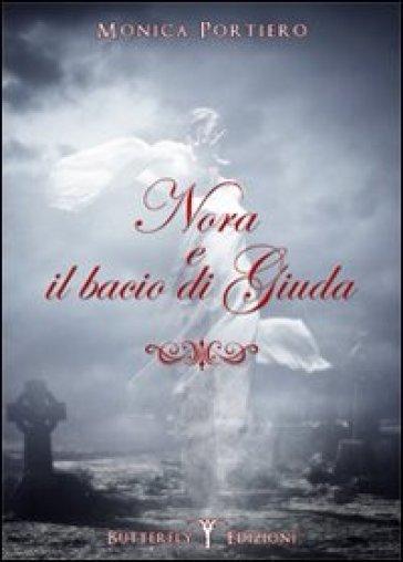 Nora e il bacio di Giuda - Monica Portiero |