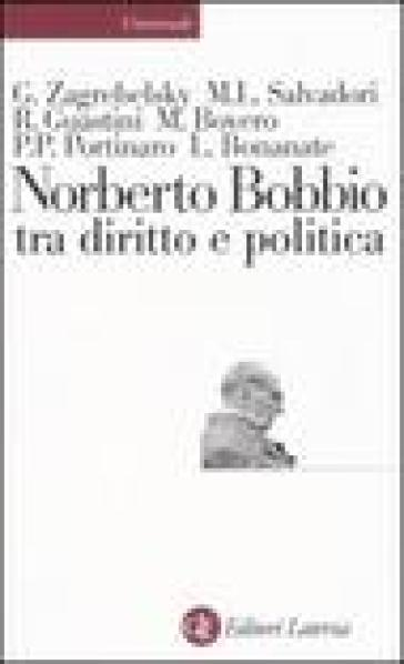 Norberto Bobbio tra diritto e politica - Gustavo Zagrebelsky |