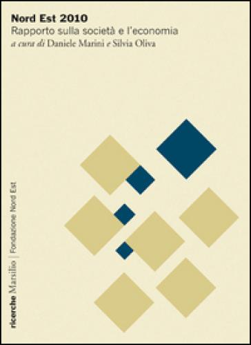 Nord Est 2010. Rapporto sulla società e l'economia - D. Marini pdf epub