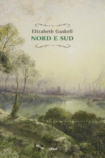 Nord e sud - Elizabeth Gaskell |
