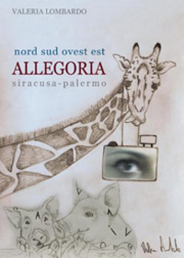 Nord, sud, ovest, est. Allegoria - Valeria Lombardo |