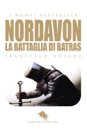 Nordavon. La battaglia di Batras - Francesco Notaro |