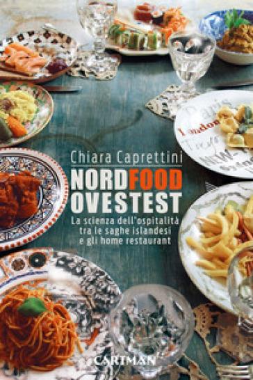 Nordfoodovestest. La scienza dell'ospitalità tra le saghe islandesi e gli home restaurant - Chiara Caprettini   Rochesterscifianimecon.com