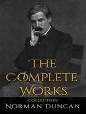 Norman Duncan: The Complete Works